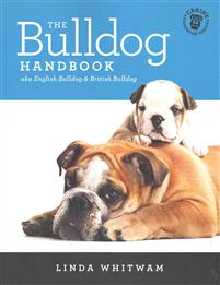 The Bulldog Handbook: Aka English Bulldog & British Bulldog
