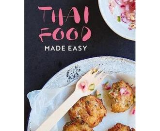 Thai Food Made Easy Review and Recipe