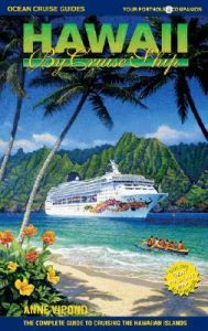 Hawaii by Cruise Ship: The Complete Guide to Cruis