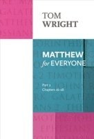 Matthew for Everyone: Part 2 Chapters 16-28