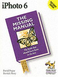 iPhoto 6: The Missing Manual: The Missing Manual