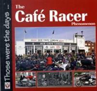 The Cafe Racer Phenomenon