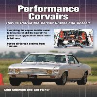Performance Corvairs: How to Hotrod the Corvair Engine and Chassis