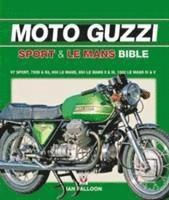 The Moto Guzzi Sport &; Le Mans Bible