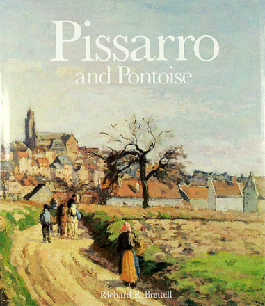 PISSARRO and Pontoise : The Painter in a Landscape