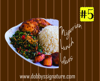 Nigerian Lunch Meal Ideas: Lunch Menu 5