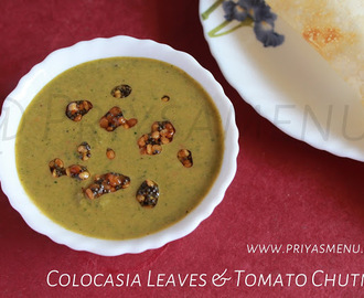 Colocasia leaves & Tomato Chutney / Chutney Recipe - 99 / #100chutneys