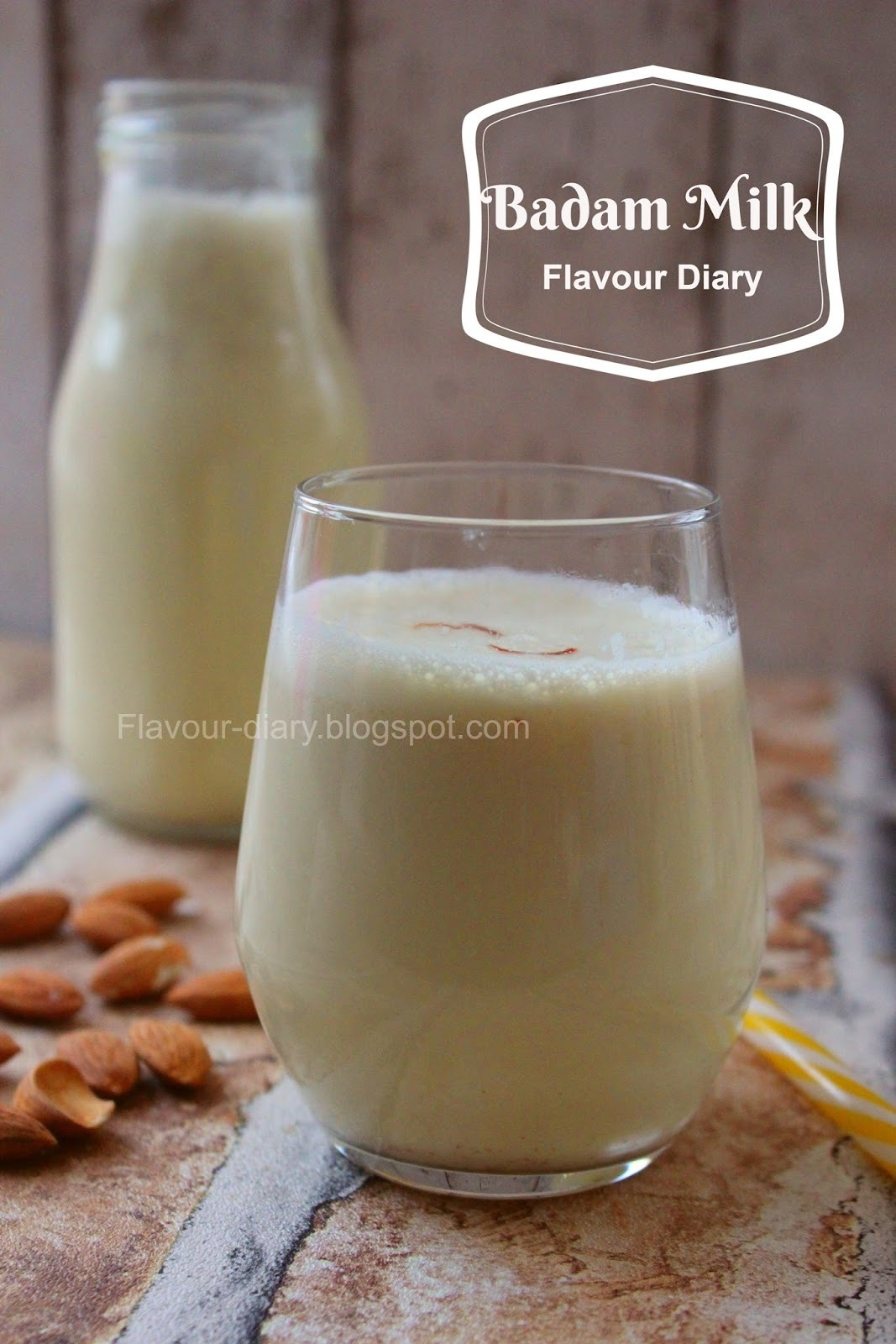 Badam Milk | Indian Almond Milk | Flavour Diary