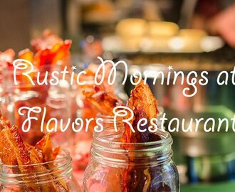 Rustic Mornings at Flavors Restaurant, Holiday Inn and Suites