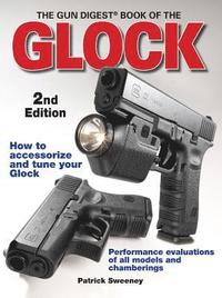 The 'Gun Digest' Book of the Glock