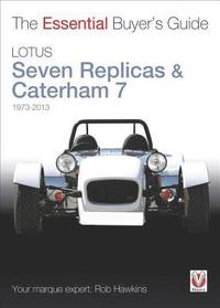 Lotus Seven Replicas &; Caterham 7: 1973-2013