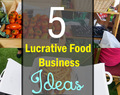 5 Lucrative Ready To Eat Food Business Ideas
