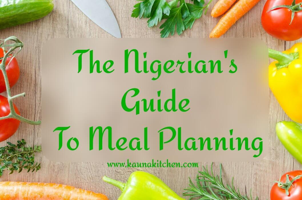 The Nigerian's Guide To Meal Planning – THE HOW TO.