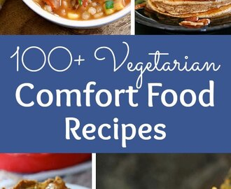 100+ Vegetarian Comfort Food Recipes