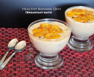 OATS RECIPES FOR WEIGHT LOSS -  YUMMY BANANA OATS FOR BREAKFAST