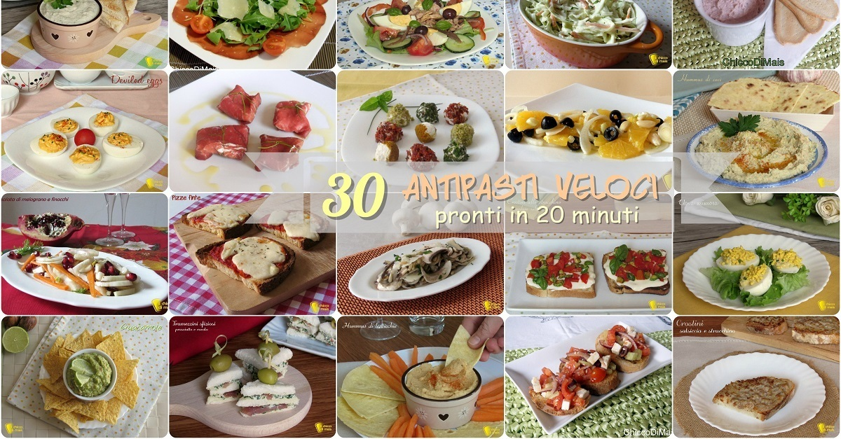 30 Antipasti veloci pronti in 20 minuti