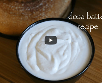 Dosa Batter Recipe Video