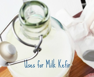 Do you have extra Kefir Milk? 14 Uses for Milk Kefir.