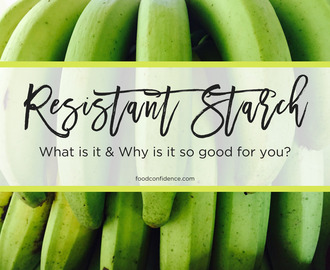 Resistant Starch: What Is It, and Why Is It Good for You?