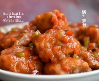 烧汁排骨 ~ Braised Spare Ribs in Brown Sauce