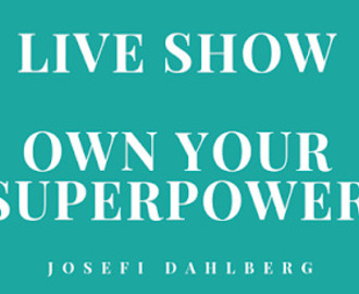 LIVE SHOW OWN YOUR SUPERPOWERS