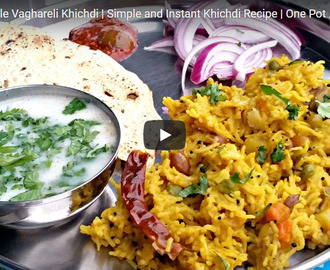 Vaghareli Khichdi Recipe Video