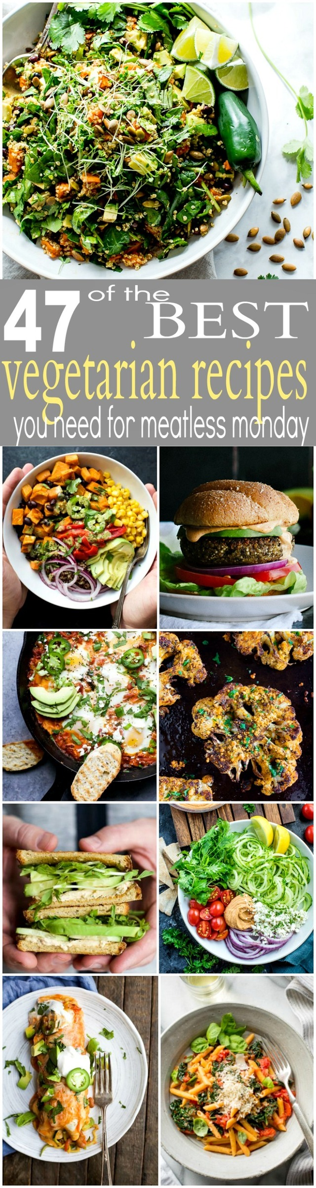 47 of the BEST Vegetarian Recipes you need for Meatless Monday
