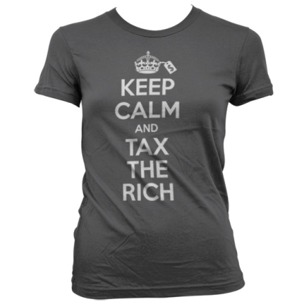 Keep Calm And tax The Rich Girly Tee