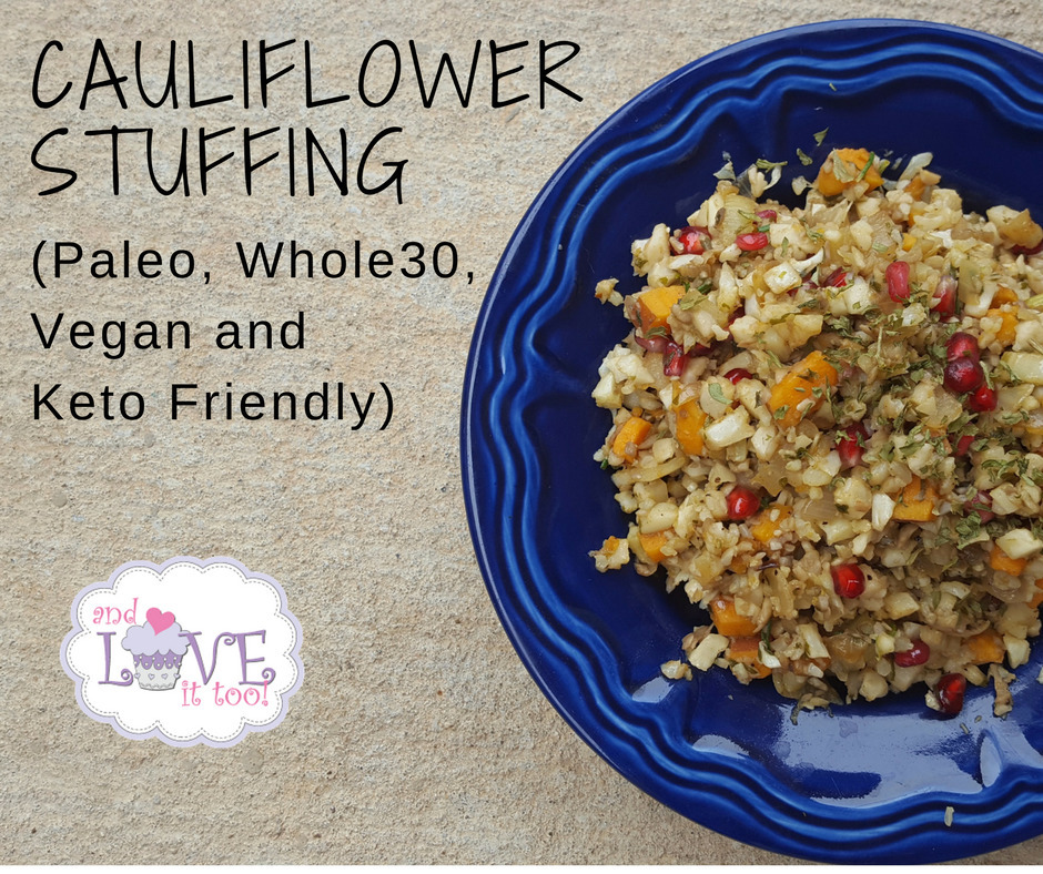 Cauliflower Stuffing (Paleo, Whole 30, Vegan and Keto Friendly)