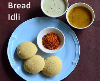Bread Idli – Instant Bread Idli Recipe With Curd, Rava