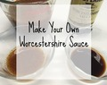 Worcestershire Sauce – Make Your Own!