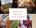 Product Watch October and November