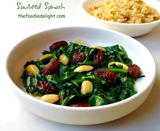 Stir Fry Spinach Recipe | Sauteed Spinach with Almonds and Raisins