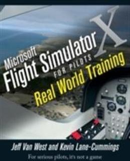 Microsoft Flight Simulator X for Pilots: Real Worl