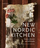 New Nordic kitchen : nature, flavours and philosop