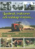 Lantbruk, traktorer och redskap vi minns... (dvd)