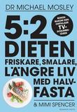 5:2-dieten : friskare, smalare, längre liv med hal