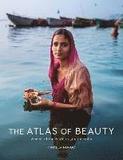 The Atlas of Beauty: Women of the World in 500 Por