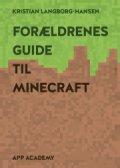 Forældrenes Guide Til Minecraft - Kristian Langborg-hansen - Bog - Gucca