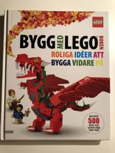 Bygg med Legoboken : roliga idéer att bygga vidare på: med över 500 bygg- och lektips från Lego fans.