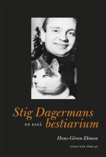 Ekman Hans-Göran;Stig Dagermans Bestiarium - En Essä