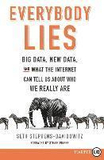Everybody Lies: Big Data, New Data, and What the I