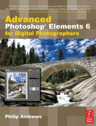 Advanced Photoshop Elements 6 for Digital Photogra