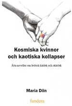 Kosmiska Kvinnor och Kaotiska Kollapser | Njuthuset.se