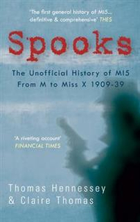 Spooks the Unofficial History of MI5 From M to Mis