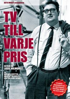 TV till varje pris - En film om Lasse Holmqvist