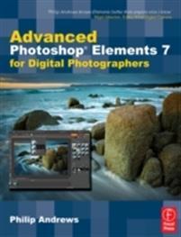 Advanced Photoshop Elements 7 for Digital Photogra
