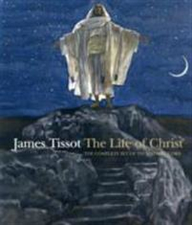 James Tissot: The Life of Christ: The Complete Set