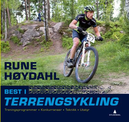 Best i terrengsykling. Rune Høydahl Teknikk, Trening og Kostholdstips