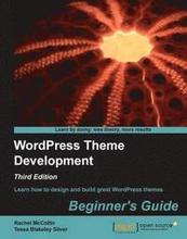 WordPress Theme Development: Beginner's Guide 3rd Edition